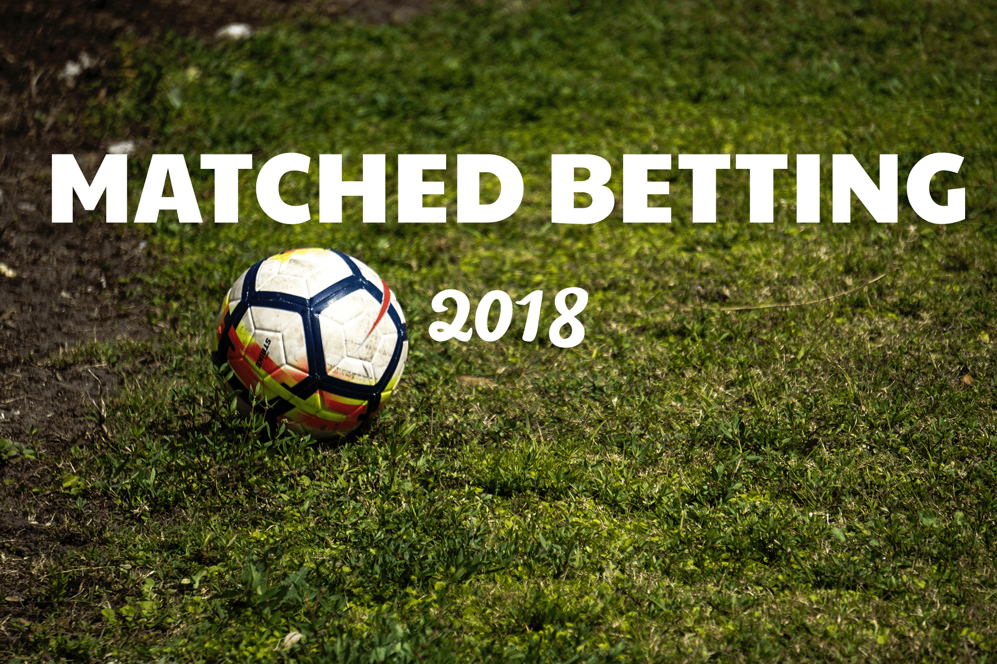 Matched Betting 2018