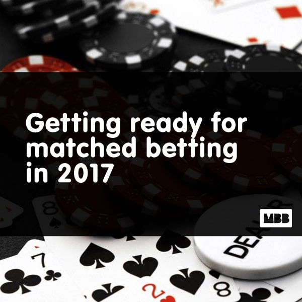Getting ready for matched betting