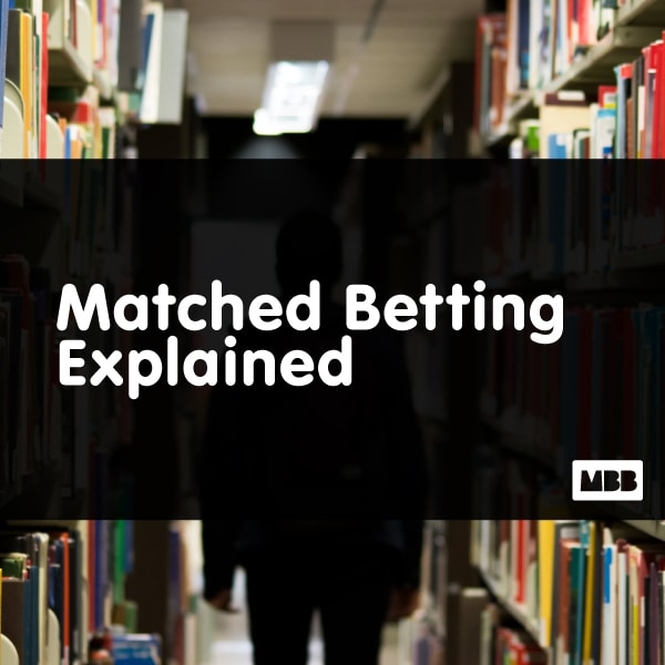 Matched Betting Explained