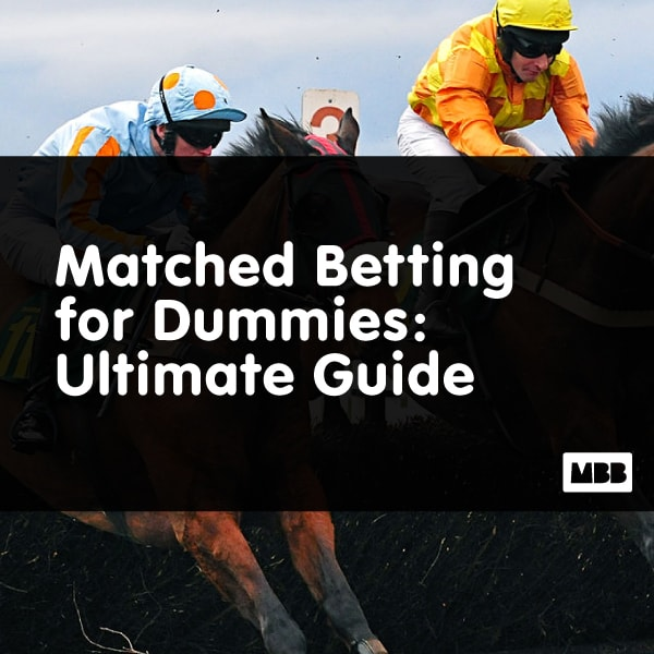 Matched Betting for Dummies